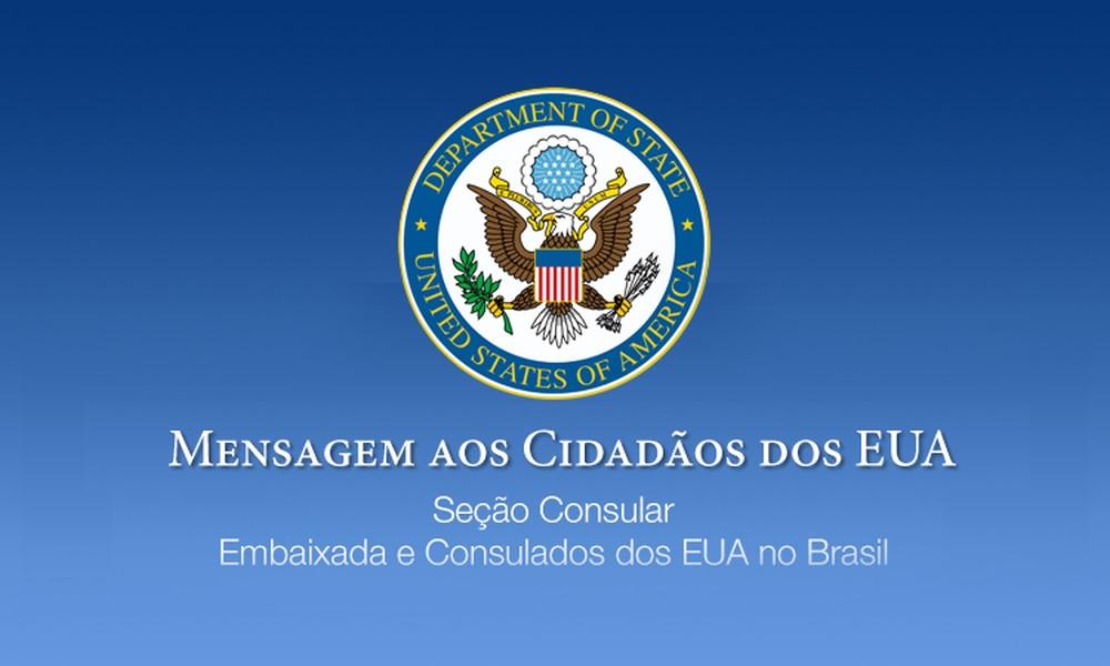 Mensagem aos Cidadãos Americanos — Foto: Reprodução / Embaixada dos EUA no Brasil