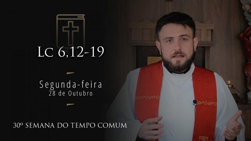 [Homilia Diária] Segunda-feira 28/10/2019 - 30ª Semana do Tempo Comum