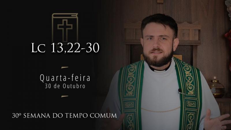 [Homilia Diária] Quarta-feira 30/10/2019 - 30ª Semana do Tempo Comum