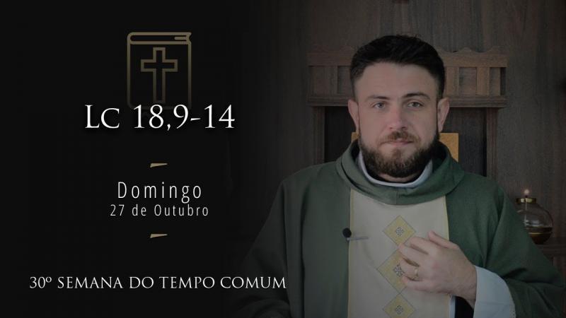 [Homilia Diária] Domingo 27/10/2019 - 30ª Semana do Tempo Comum
